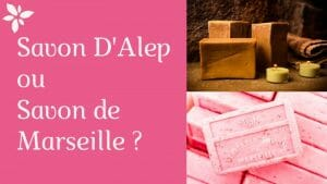 Savon d'Alep ou de Marseille ? - corps - info - natura bon