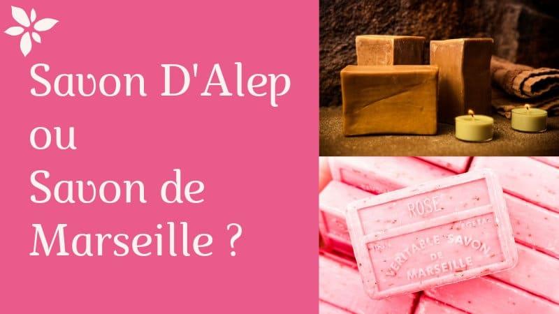 Savon de Marseille ou savon d'Alep? Quelles différences ?