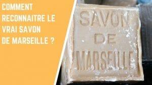 reconnaitre le savon de Marseille