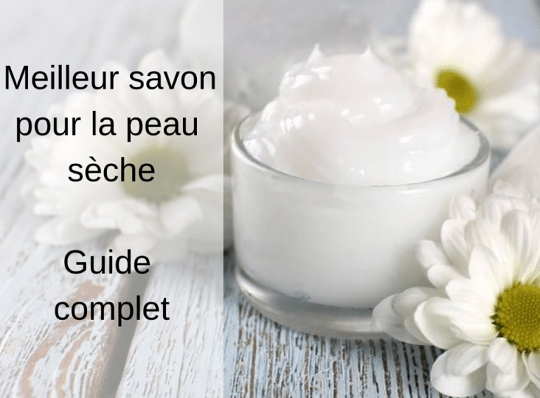 meilleur savon pour peau sèche - visage - Natura Bon