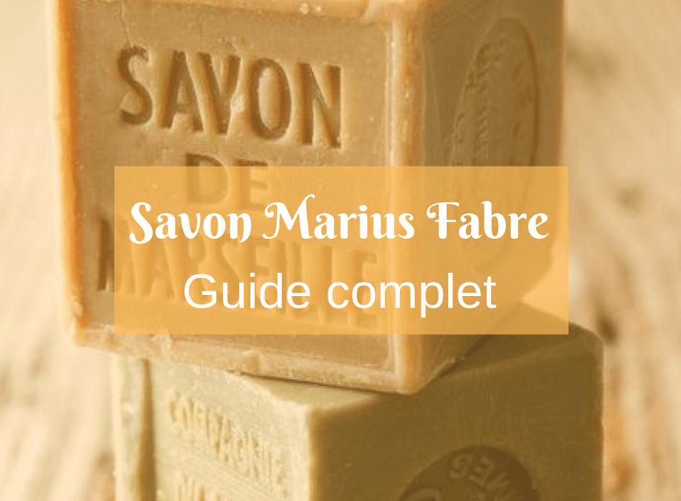 Avis Savon Marius Fabre – guide complet