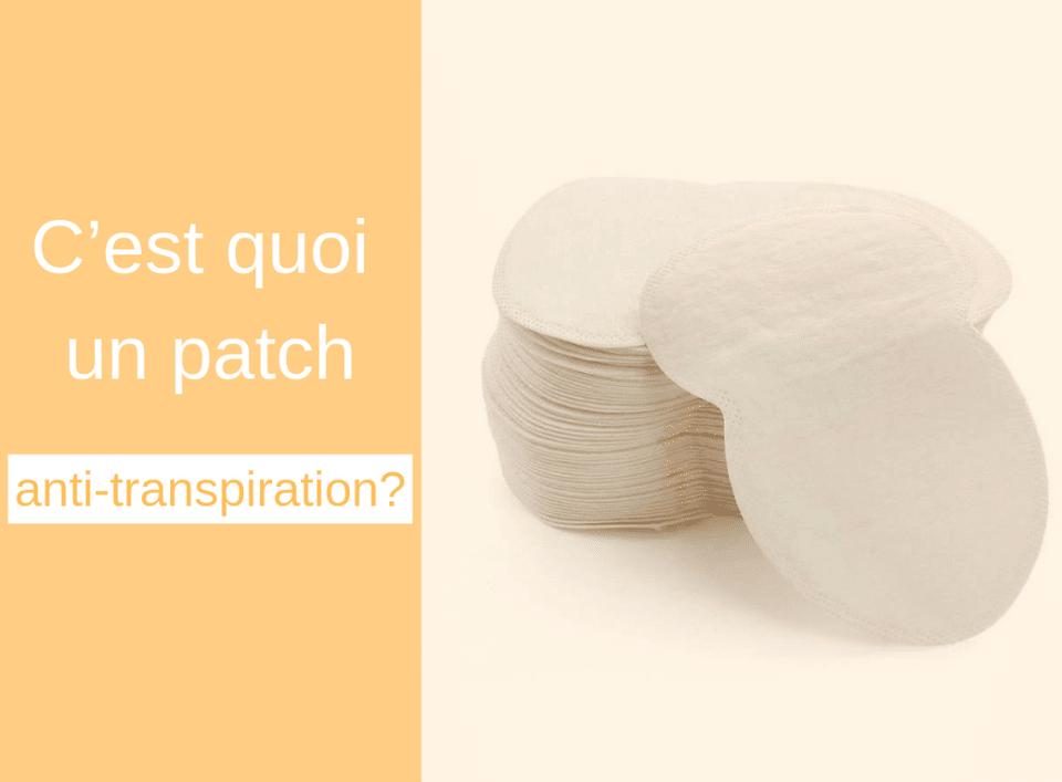 C'est quoi un patch anti-transpiration ?