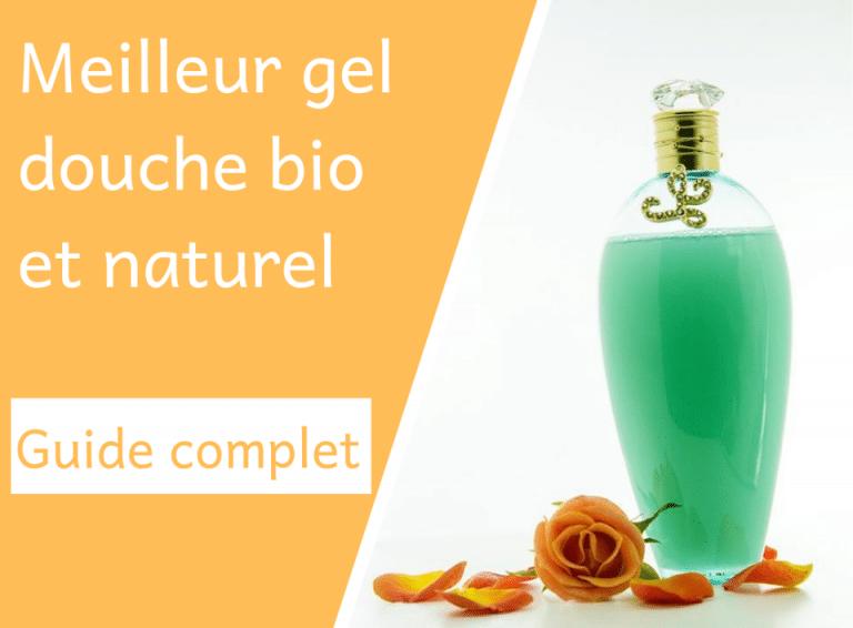Meilleur gel douche bio et naturel – Guide complet - Corps - Natura Bon