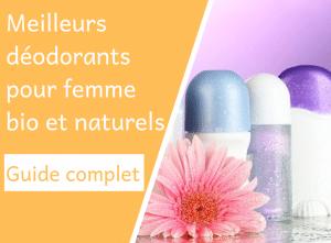 Meilleurs déodorants pour femme bio et naturels - Corps - Natura Bon