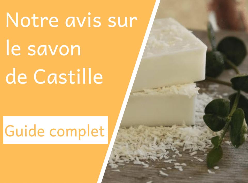 Le savon de Castille : Guide Complet & Avis