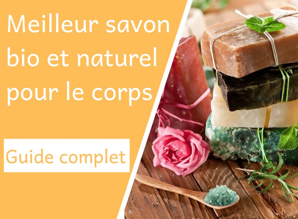 meilleur savon bio et naturel pour le corps - Corps - Natura Bon