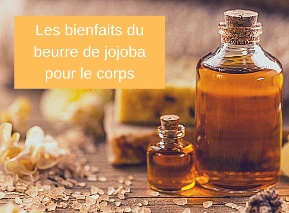 Les bienfaits du beurre de jojoba pour le corps