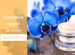 Comment nourrir sa peau naturellement ? - Corps - Nature Bon