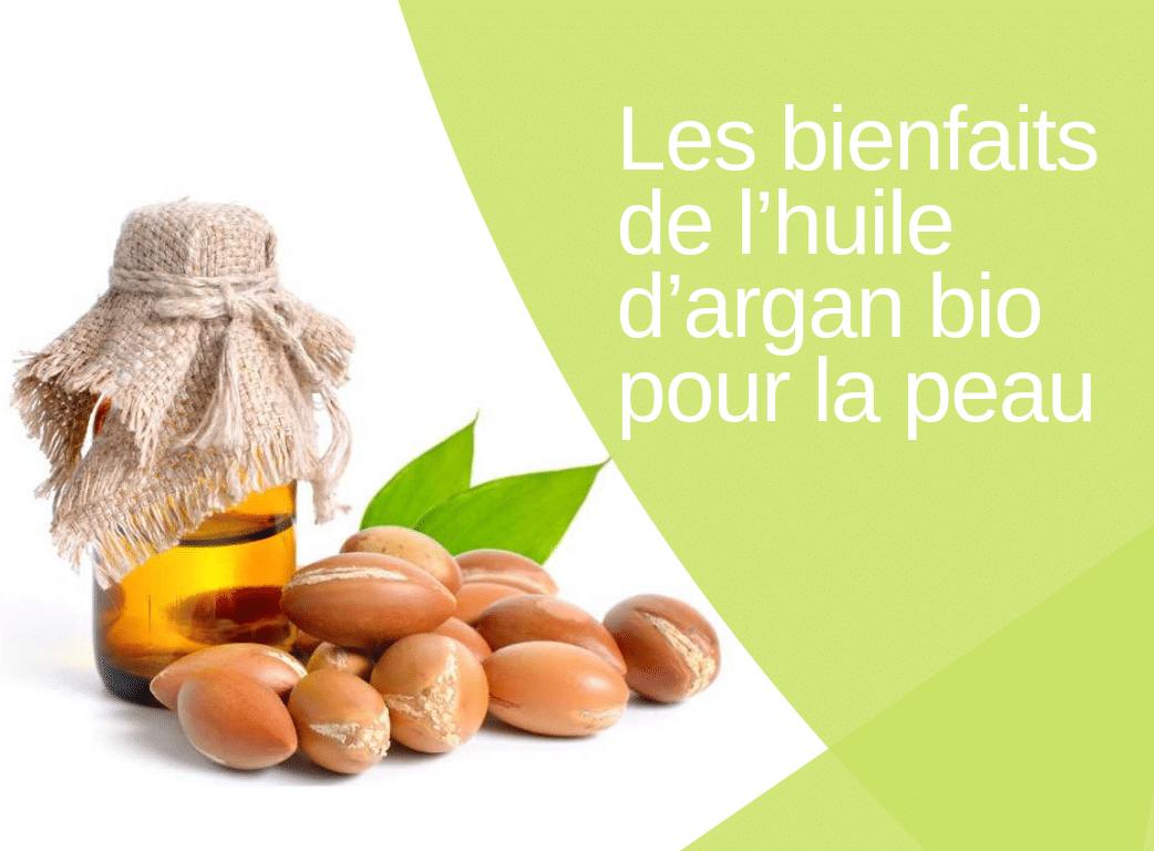 Les bienfaits de l'huile d'argan bio pour la peau