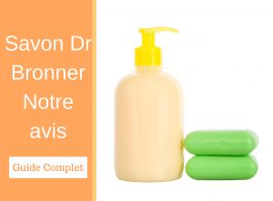 Savon Dr Bronner _ Notre avis - savon - guide - Natura bon