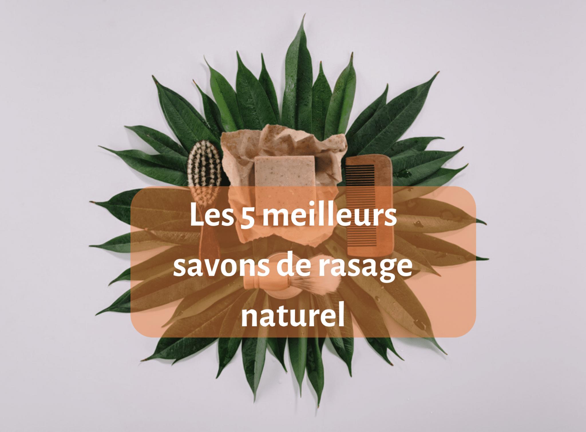 savon de rasage - savon - guide - Les 5 meilleurs savons de rasage naturel - natura bon