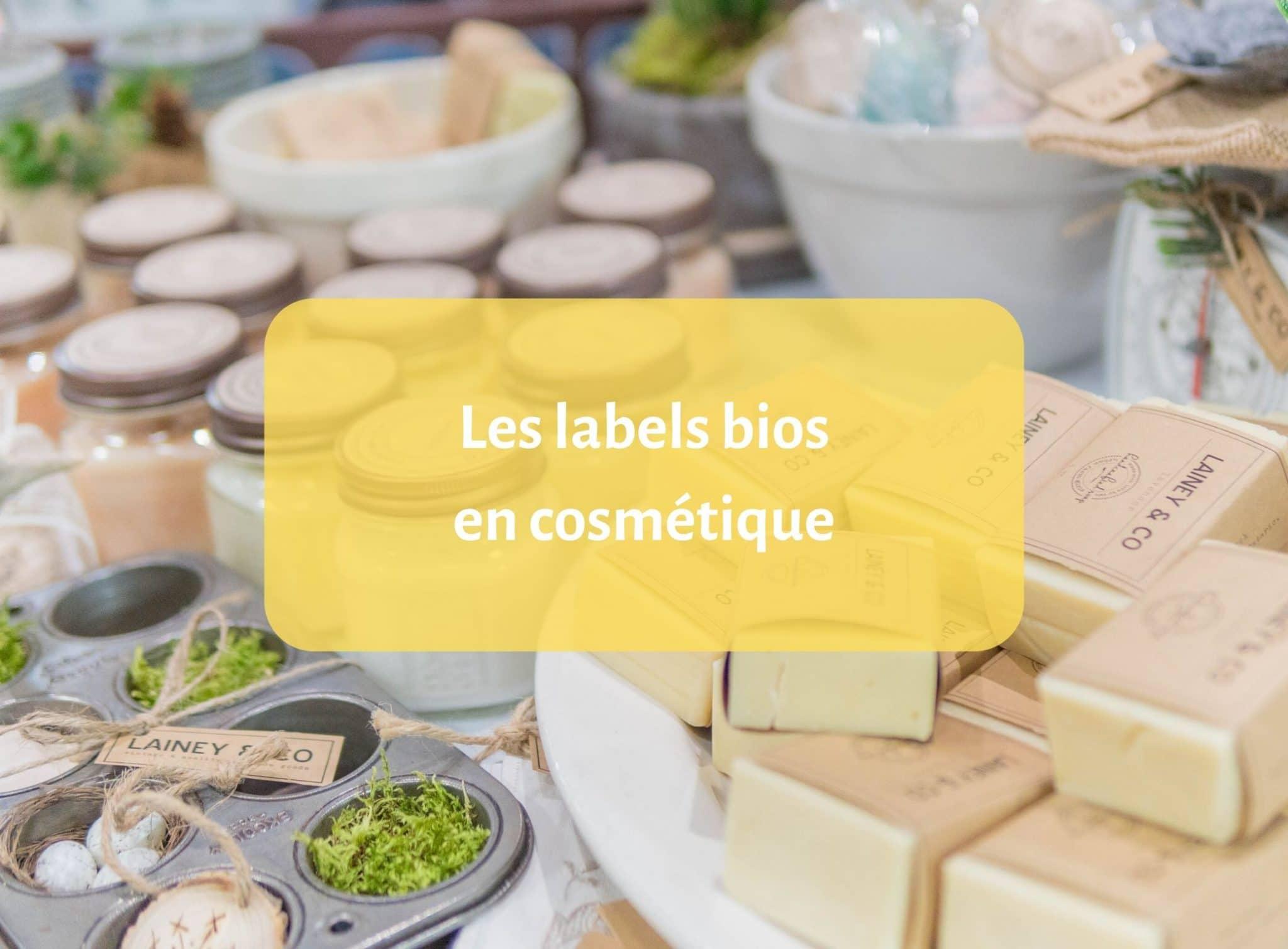 Quels sont les labels bios en cosmétique ?
