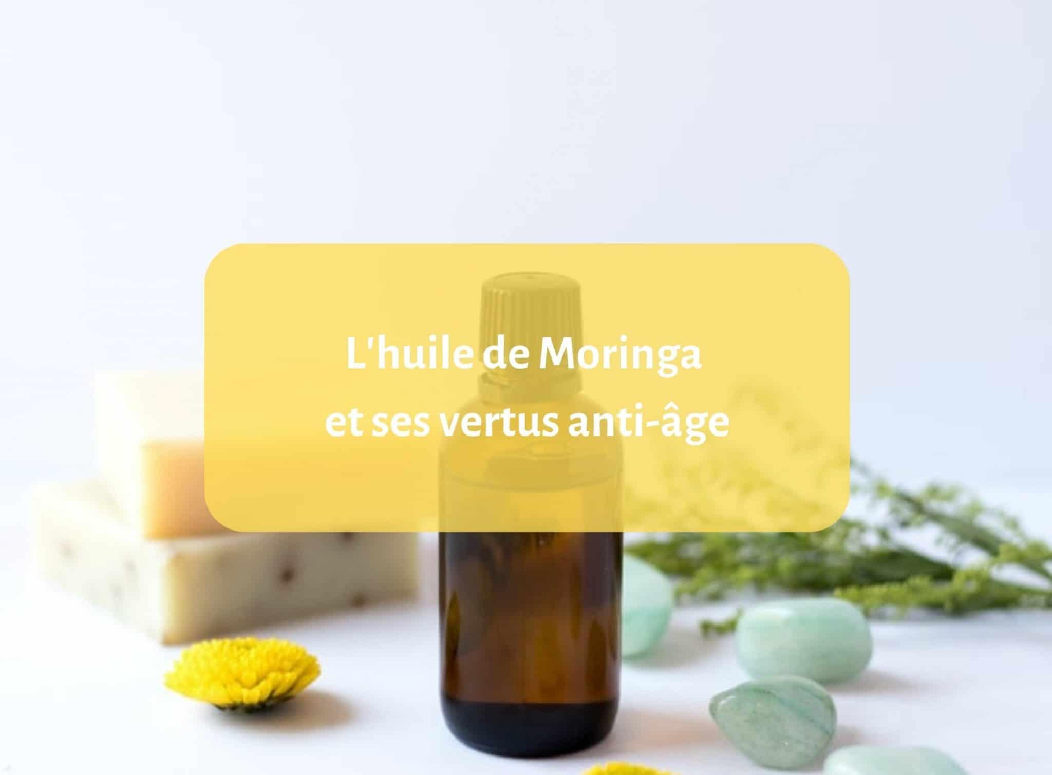 L'huile de Moringa et ses vertus anti-âge