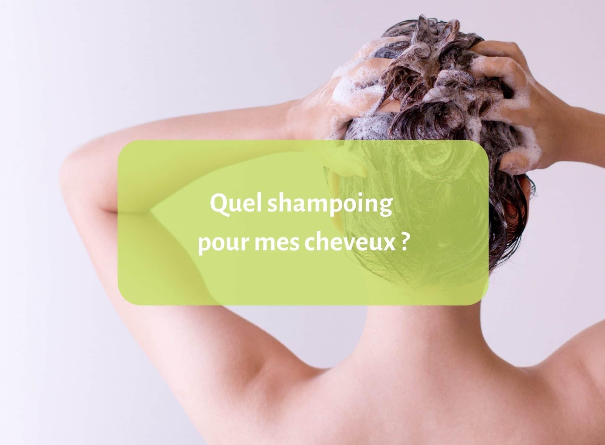 Quel shampoing est fait pour mes cheveux?